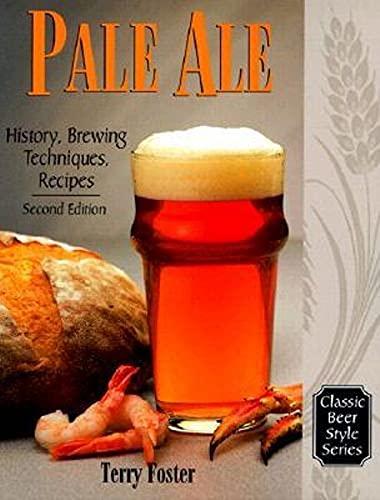 Pale Ale: History, Brewing Techniques, Recipes: History and Brewing Techniques, Recipes: v. 16