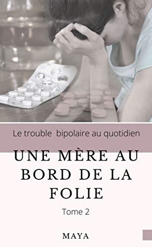 Une mère au bord de la folie tome 2 (French Edition)