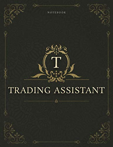 Notebook Trading Assistant Job Title Luxury Cover Lined Journal: Daily, Work List, Daily Journal, Appointment , Gym, 8.5 x 11 inch, A4, 120 Pages, 21.59 x 27.94 cm, Homework