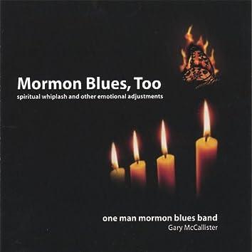 Mormon Blues, Too