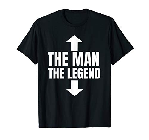 The Man The Legend Der Mann Die Legende Macho Proll Outfit T-Shirt