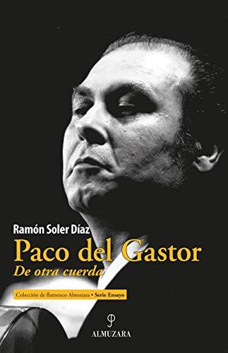 Paco del Gastor: De otra cuerda (Flamenco)