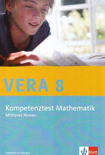 Vera 8. Kompetenztest Mathematik. Bundesausgabe Mittleres Niveau: Arbeitsheft mit Lösungen Klasse 8