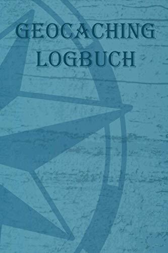 Geocaching Logbuch: als Zubehör für unterwegs zum eintragen - auf 120 Seiten