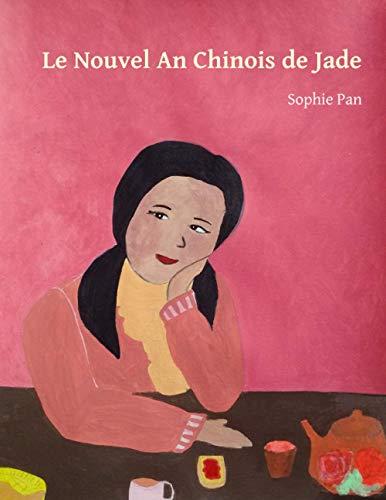 Le Nouvel An Chinois de Jade: Le Nouvel An Chinois à Paris