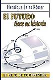 El futuro tiene su historia: El reto de comprender (Spanish Edition)
