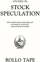 Studies in Stock Speculation: With Additional Material by Richard D. Wyckoff and Other Authors