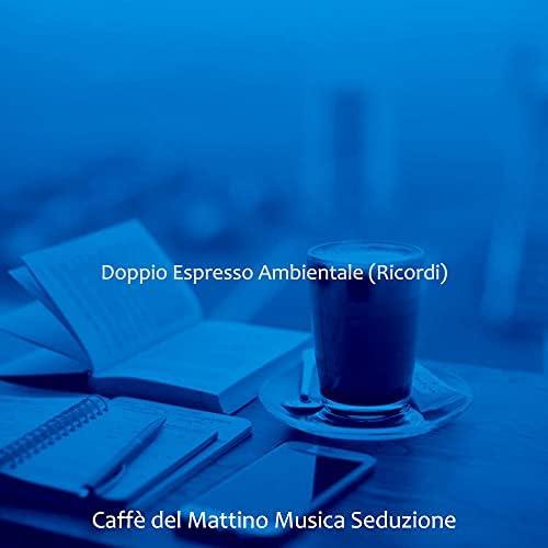 Caffè del Mattino Musica Seduzione