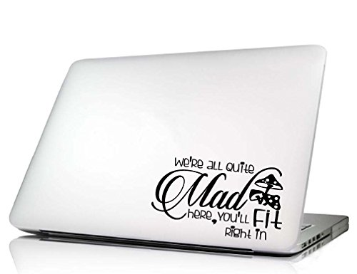 Ideogram Designs Laptop Decal We're All Quite mad here You'll fit Right in Mad Hatter. MacBook Vinyl Decal Decor Quotes Sayings Inspirational Art