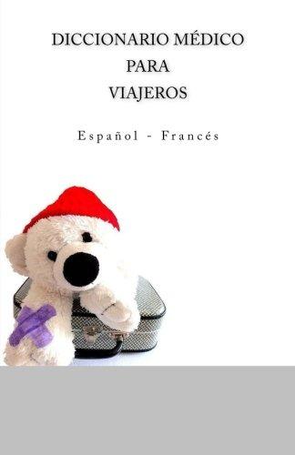 Diccionario medico para viajeros: Espanol - Frances