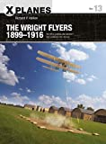 """The Wright Flyers 1899–1916: The kites, gliders, and aircraft that launched the """"Air Age"""" (X-Planes Book 13)"""