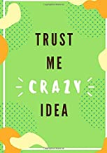 Crazy Idea Notebook: Trust Me! Undated Today Agenda, Make the Right Things Done