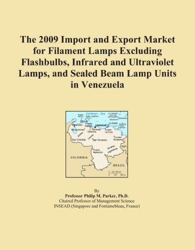 The 2009 Import and Export Market for Filament Lamps Excluding Flashbulbs, Infrared and Ultraviolet Lamps, and Sealed Beam Lamp Units in Venezuela