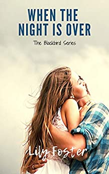 When the Night is Over (Blackbird Series Book 1) by [Lily Foster]