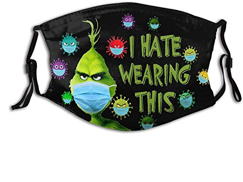 Grinch I Hate Wearing This Reusable Comfortable Adjustable Print Facial Decorations For Cycling Camping Travel