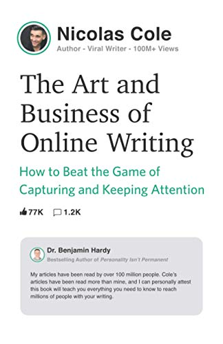 Compare Textbook Prices for The Art and Business of Online Writing: How to Beat the Game of Capturing and Keeping Attention  ISBN 9780998203492 by Cole, Nicolas