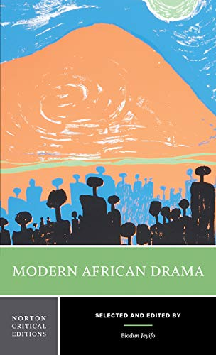 Modern African Drama (First Edition) (Norton Critical Editions)