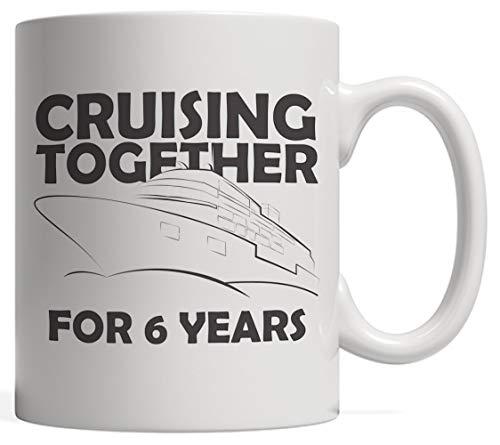 Taza Cruising Together for 6 Years - Regalo náutico del sexto aniversario de boda para parejas que aún navegan en alta mar o en el océano, de vacaciones o de jubilación, en un barco o barco grande.