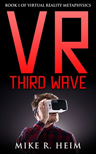 VR Third Wave: Book One of Virtual Reality Metaphysics (English Edition)