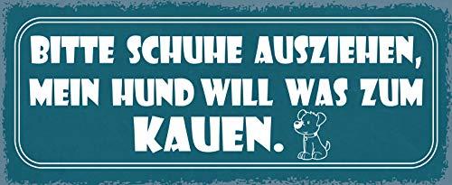 FS Bitte Schuh ausziehen, Mein Hund Will was zum kauen Blechschild Schild gewölbt Metal Sign 10 x 27 cm