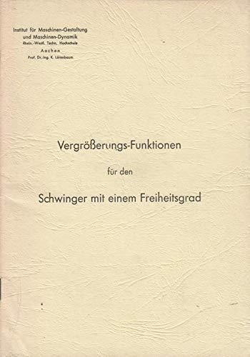 Prof. Dr.-Ing. K. Lürenbaum Vergrößerungs-Funktionen für den Schwinger mit einem Freiheitsgrad
