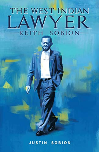 Compare Textbook Prices for The West Indian Lawyer - Keith Sobion  ISBN 9781982256142 by Sobion, Justin