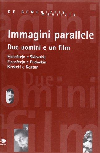 Immagini Parallele Due Uomini E Un Film Ejzenstein E Sklovskij Ejzenstein E Pudovkin Beckett E Keaton