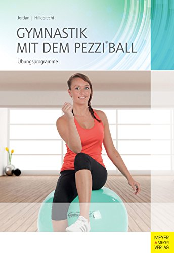 Gymnastik mit dem Pezzi®ball: Übungsprogramme