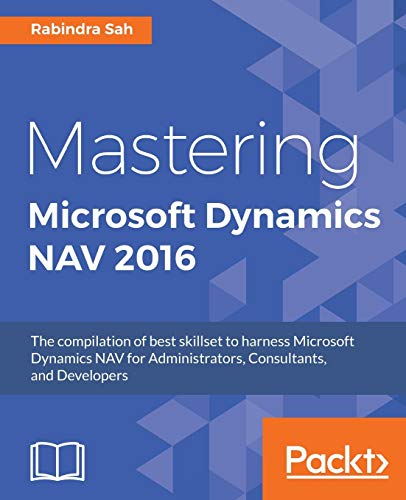 Mastering Microsoft Dynamics NAV 2016 (English Edition)