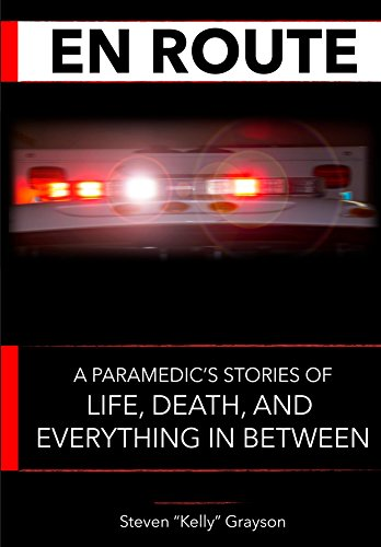 En Route: A Paramedic's Stories of Life, Death and Everything In Between