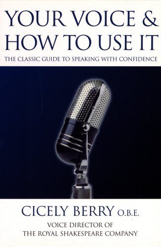 Your Voice and How to Use It: The Classic Guide to Speaking with Confidence by Berry O.B.E., Cicely (1995) Paperback