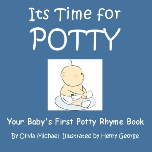 Its Time For Potty.: Your Baby's First Potty Rhyme Book.: Volume 1 (BOY EDITION)