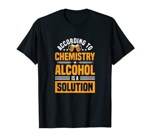 De acuerdo con la química el alcohol es una solución - alcohol divertido Camiseta