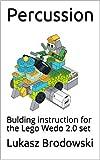 Percussion: Bulding instruction for the Lego Wedo 2.0 set (English Edition)