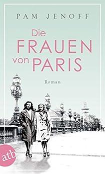Die Frauen von Paris: Roman (German Edition) di [Pam Jenoff, Gabriele Weber-Jarić]