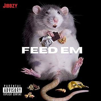 Feed em