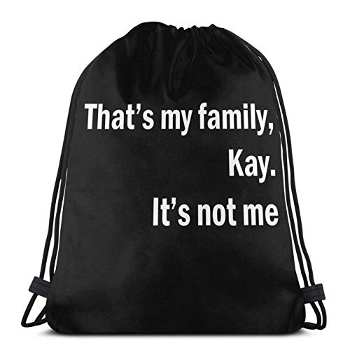Thatâ€s My Family Kay. Itâ€s Not Me.2 Sport Sackpack Drawstring Backpack Gym Bag Sack