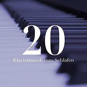 20 Klaviermusik zum Schlafen - beruhigende Piano-Musik für eine angenehme Nachtruhe