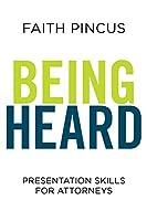 Being Heard: Presentation Skills for Attorneys
