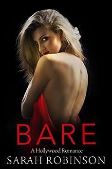 BARE: A Hollywood Romance by [Sarah Robinson]