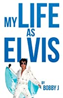 My Life as Elvis