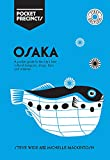 Osaka Pocket Precincts: A Pocket Guide to the City s Best Cultural Hangouts, Shops, Bars and Eateries