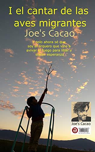 I el cantar de las aves migrantes (cuentos y relatos nº 1) (Spanish Edition)
