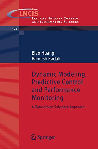 Dynamic Modeling, Predictive Control and Performance Monitoring: A Data-driven Subspace Approach (Lecture Notes in Control and Information Sciences, Band 374)