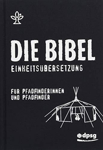 Die Bibel für Pfadfinder und Outdoorfreunde: Gesamtausgabe. Einheitsübersetzung Mit 96 Sonderseiten für Pfadfinderinnen und Pfadfinder