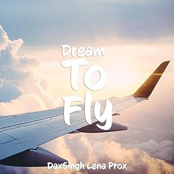 Dream To Fly (feat. DaxSingh & Vilow)