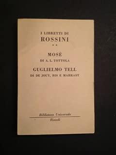 I libretti di Rossini. Il barbiere di Siviglia - La Cenerentola - Mose - Guglielmo Tell.