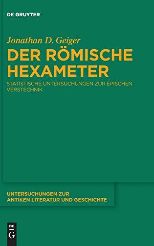 Der römische Hexameter: Statistische Untersuchungen zur epischen Verstechnik (Untersuchungen zur antiken Literatur und Geschichte, 144, Band 144)