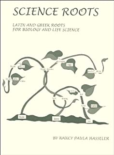 Science Roots: Latin & Greek Roots for Biology and Life Science