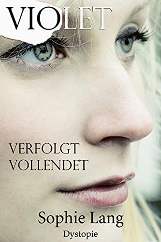 Violet - Verfolgt / Vollendet - Buch 6-7 (German Edition)